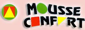 Mousse Confort